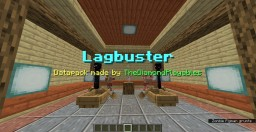Lagbuster[1.14x] - Reduces Game Lag! Minecraft Data Pack