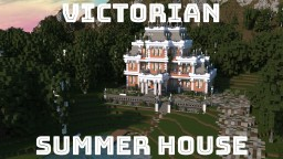 Summer House (Victorian Mansion) Minecraft Map & Project