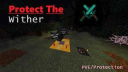 Protect The Wither Minecraft Map & Project