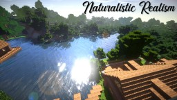 Naturalistic Realism [1.14] Minecraft Texture Pack