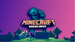 Minecraft Smash Bros CLOSED PROJECT TO 2020 Minecraft Map & Project