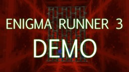 Enigma Runner 3 Demo Minecraft Map & Project