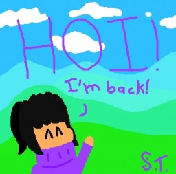 (A Story of Hope) Where Have I Been for 7 Months/Summer Vacation Happiness Minecraft Blog