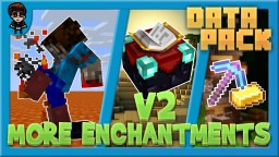 [Minecraft 1.15] More Enchantments V2! (Lava Walker, Autosmelt, and More!) Minecraft Data Pack