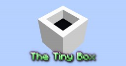 [Adventure / Puzzle] [1.14.4] The Tiny Box Minecraft Map & Project