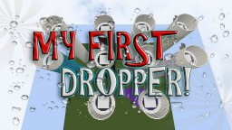 My First Dropper! Minecraft Map & Project