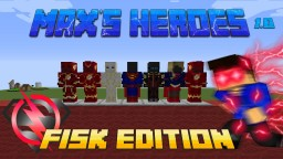 Max's Heroes Addon - Fisk Edition - 1.0 Minecraft Mod