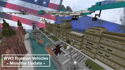 "WW3 Russian Vehicles ""Moscow Update"" Minecraft Map & Project"