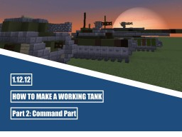 How to make a Working Tank (moving, turning, shooting) - Part 2: Command Part Minecraft Blog