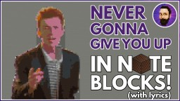 Rick Astley - Never Gonna Give You Up | Minecraft Note Block Song Minecraft Map & Project