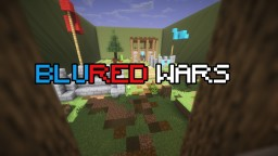 BLURED wars Minecraft Map & Project