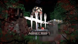 Dead by Daylight in Minecraft [for 2-5 players] Minecraft Map & Project