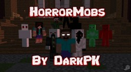Horror Mobs By DarkPK - INCLUDES POPULAR HORROR CHARACTERS Minecraft Mod