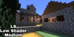 LS Low Shader Medium (ShaderPack) Minecraft Texture Pack
