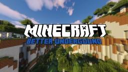Better Undergrounds |2.0| Minecraft Texture Pack