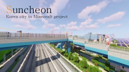 [Suncheon]Korea city to Minecraft project Minecraft Map & Project