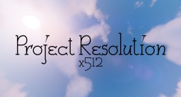 Project Resolution | x512 | 1.16 + Minecraft Texture Pack
