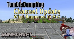 Channel Update (August 2019) Minecraft Map & Project