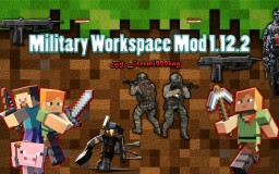 Military Workspace Mod 1.12.2 Minecraft Mod