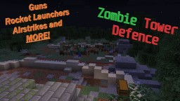 Zombie Tower Defence | Guns, explosives and more! Minecraft Map & Project