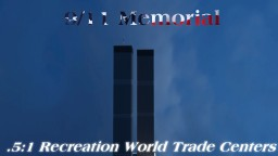 9/11 Memorial .5:1 scale recreation of World Trade Center Buildings Minecraft Map & Project