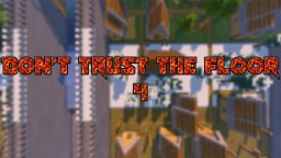 Don't Trust The Floor 4 Minecraft Map & Project