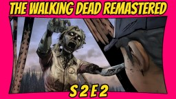 The Walking Dead: Definitive Edition   Season 2: Episode 2   Remastered TWD [Xbox One X] [60 FPS] Minecraft Blog