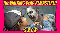 The Walking Dead: Definitive Edition   Season 2: Episode 3   Remastered TWD [Xbox One X] [60 FPS] Minecraft Blog
