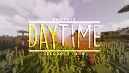Smuthy's Daytime Resource Pack Minecraft Texture Pack