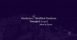 Hardcore+ / Modified Hardcore (1.14 + ) ~Xoren Minecraft Data Pack