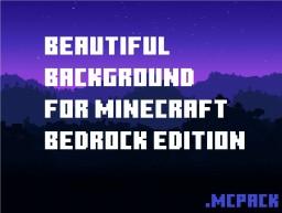 Better Backgrounds (For Minecraft Bedrock) Minecraft Texture Pack