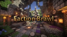 Faction Brawl | Upcoming Server 1.14.4+ Minecraft Map & Project