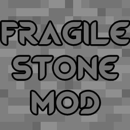 Fragile Stone Mod Minecraft Mod