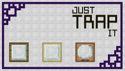 Just Trap It Minecraft Texture Pack