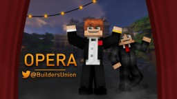 Opera | BuildersUnion Minecraft Map & Project