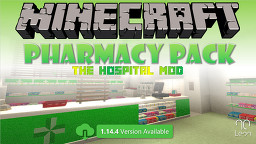 The Hospital Mod - Pharmacy Pack Minecraft Mod