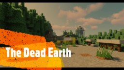 The Dead Earth (zombie Map) [OLD VERSION] Minecraft Map & Project