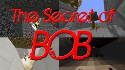 The Secret Of BOB!! Minecraft Map & Project