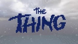 THE THING - A Minecraft Multiplayer Map Minecraft Map & Project