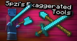 Spzi's Exaggerated Tools Minecraft Texture Pack