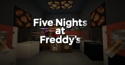 Five Nights at Freddy's 1 in Minecraft Minecraft Map & Project