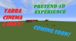 RETIRED, NO LONGER BUILDING - [Pretend 4D Experience] Yarra Cinema & IMAX! - (For Web Displays [1.7.10] Minecraft Map & Project